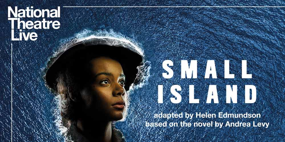 NT Live: Small Island (screening)